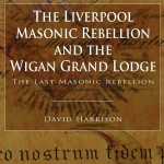 The Liverpool Masonci Rebellion and the Wigan Grand Lodge