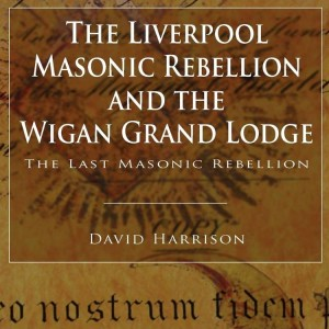 The Liverpool Masonci Rebellion and the Wigan Grand Lodge