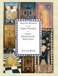 A Review of Tracing Boards of the Three Degrees in Craft Freemasonry Explained – A New edition of the book by Julian Rees, available through Arima, priced £12.99