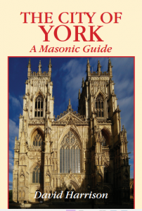 The new book is now out – The City of York: A Masonic Guide