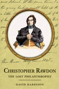 Christopher Rawdon: The Forgotten Philanthropist