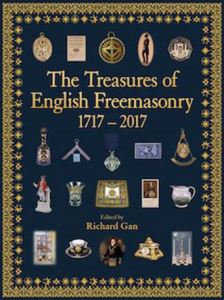 The Treasures of English Freemasonry 1717 – 2017