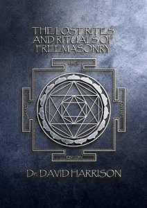 The Lost Rites and Rituals of Freemasonry